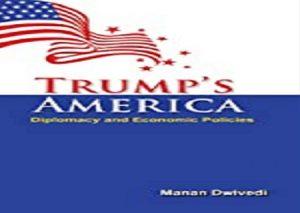 Trump's America: His Diplomacy and Economic Policies