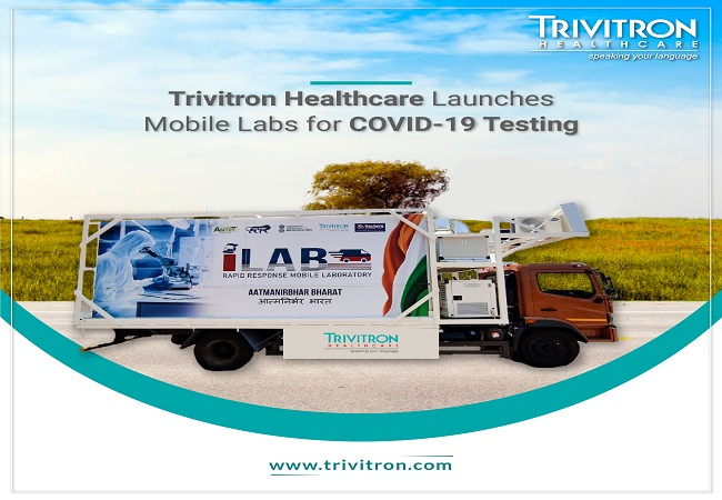 Trivitron Healthcare launches mobile labs for COVID-19 testing to facilitate ease of testing in urban & rural areas